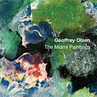 Cover for Geoffrey Olsen: The Miami Paintings